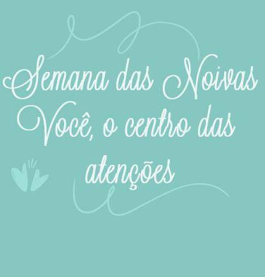 Semana_da_Noiva_Centro_das_Atenções