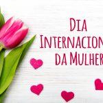 Dia da Mulher e sua História no Brasil e no Mundo